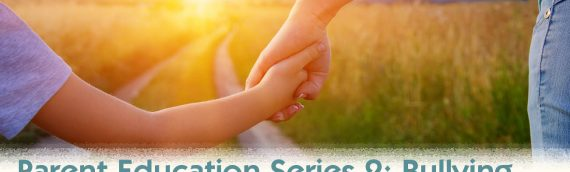 Parent Education Series: Protecting Our Children against Bullying